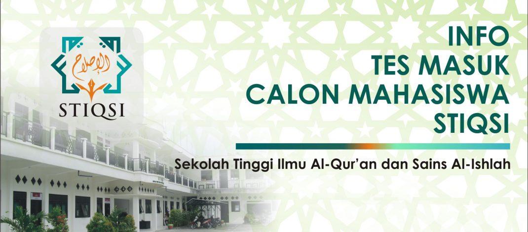 INFO TES MASUK CALON MAHASISWA STIQSI